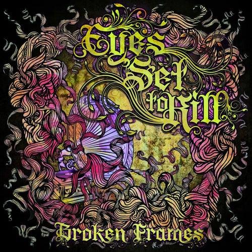 Broken Frames by Eyes Set to Kill