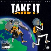 Take It by D.R.