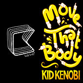 Move That Body - EP by Kid Kenobi