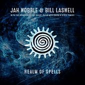 Realm of Spells by Jah Wobble