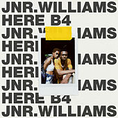 Here B4 by JNR Williams
