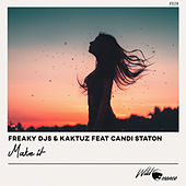 Make It by Freaky DJ's