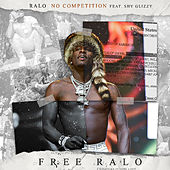 No Competition (feat. Shy Glizzy) von Ralo