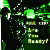 Are You Ready? by Rude Kid