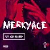 Play Your Position de Merky Ace