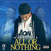 All or Nothing by Merky Ace