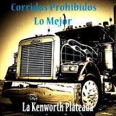 Corridos Prohibidos, Lo Mejor: La Kenworth Plateada de Various Artists