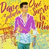 Qué Suerte La Mía de Dave Zulueta