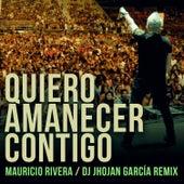Quiero Amanecer Contigo (Dj Jhojan García Remix) de Mauricio Rivera
