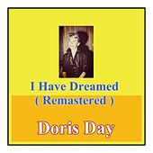 I Have Dreamed (Remastered) by Doris Day