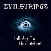 Lullaby for the Wicked by Evilstringz