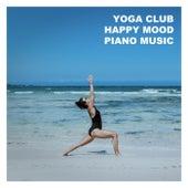 Yoga Club Happy Mood Piano Music de Various Artists