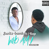 Who Am I by Switz-bank