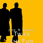 Twice the Fun by Jrick'N'Druskey