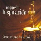 Gracias por Tu Amor de Orquesta Inspiración