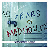 10 Years of Madhouse von Various Artists