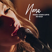 Need Your Love So Bad (Studio Session) by Nona