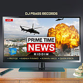Prime Time News Riddim by Various Artists