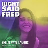 She Always Laughs (Harris & Ford Remix) von Right Said Fred