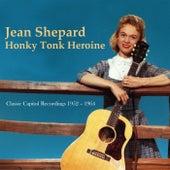 Honky Tonk Heroine: Classic Capitol Recordings 1952-1964 by Jean Shepard