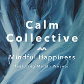 Mindful Happiness by The Calm Collective