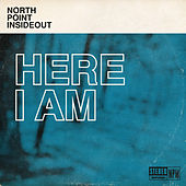 Here I Am by North Point InsideOut