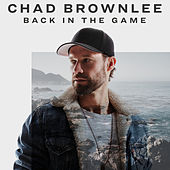Back In The Game by Chad Brownlee