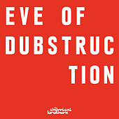 Eve Of Dubstruction van The Chemical Brothers