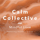 Mindful Love by The Calm Collective