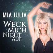 Weck mich nicht auf von Mia Julia