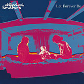 Let Forever Be von The Chemical Brothers