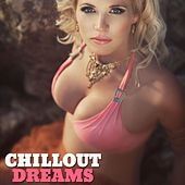 Chillout Dreams von Various Artists