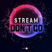 Don't Go by Stream