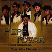 Corridos Chacaleros by Pepe Tovar