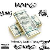 Make $en$e (feat. Big Tank) by Yung