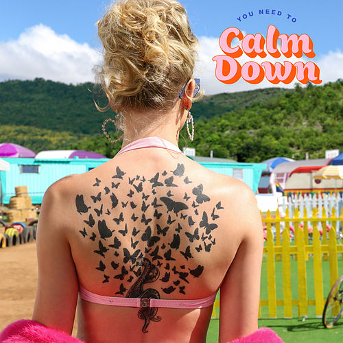 You Need To Calm Down by Taylor Swift