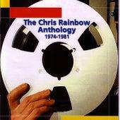 The Chris Rainbow Anthology - 1974-1981 by Chris Rainbow