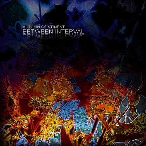 Autumn Continent by Between Interval