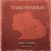 Who Is Ann? by Terri Hendrix