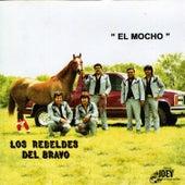 El Mocho by Los Rebeldes del Bravo