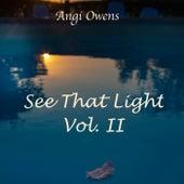 See That Light, Vol. II von Angi Owens