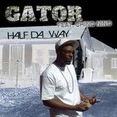Half da Way by Gator