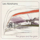 The Grape and the Grain by Leo Abrahams