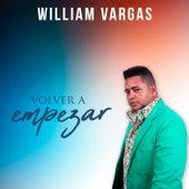 VOLVER A empezar de William Vargas