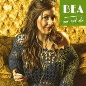 Nur mit dir de Bea