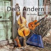 De Fünfte by De 3 Andern