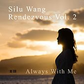 Rendezvous Vol. 2: Always With Me de Silu Wang