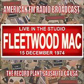 Live In The Studio - The Record Plant, Sausalito CA  1974 by Fleetwood Mac