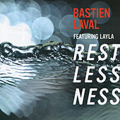 Restlessness featuring Layla by Bastien Laval
