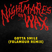 Gotta Smile (Folamour remix) de Nightmares on Wax